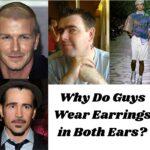 Why Do Guys Wear Earrings in Both Ears?